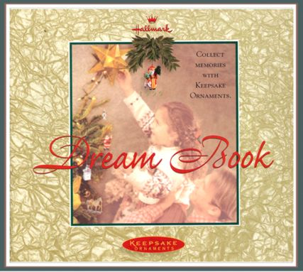 Hallmark 1999 Dream Book - Collect Memories With Keepsake Ornaments